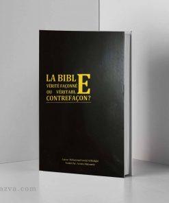 La Bible vérité façonnée ou véritable contrefaçon