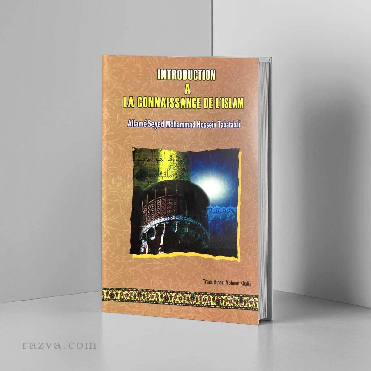 Introduction à la connaissance de l'islam Publications Ansariyan